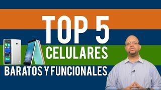 Top 5 Celulares Baratos y Buenos Smartphone Parte I