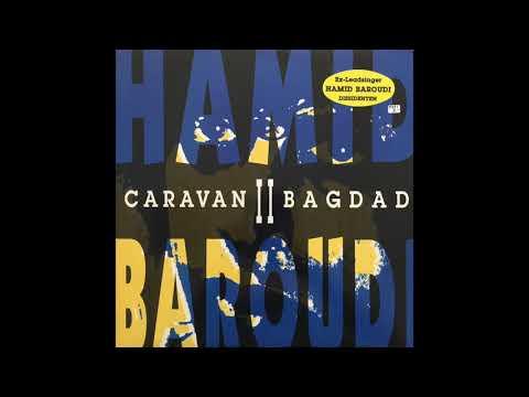Hamid Baroudi - Caravan II Bagdad (1001 Nights Mix)