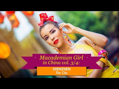 Macademian Girl in China vol. 3/4: SHENZHEN - THE CITY
