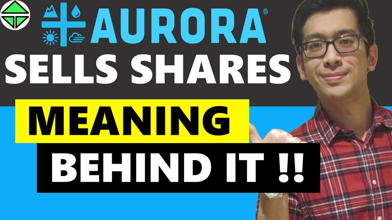 CEO SELLS Aurora Cannabis, WHAT THIS MEANS!!!! GOLD PLAYS FOR shorterm!!!