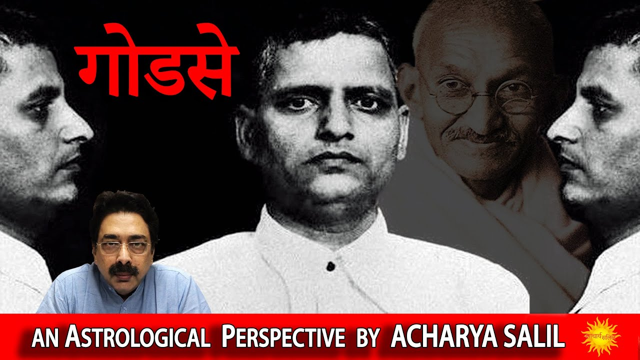 Nathuram Godse - An Astrological Perspective by Acharya Salil