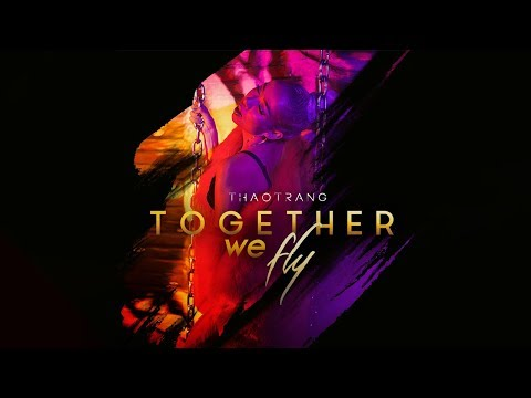Together We Fly - Official Music Video | Thảo Trang Official