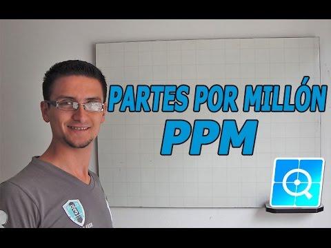 Soluciones: Partes por Millon ppm