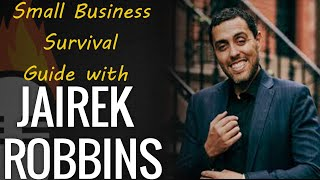Small Business Survival Guide with Jairek Robbins