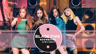 Download BLACKPINK - BOOMBAYAH (AZWZ Remix) MP3 - Matikiri