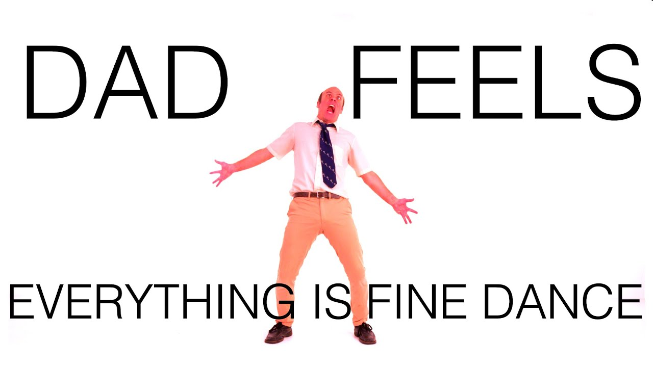 Dad Feels - EVERYTHING IS FINE (Dance Video)