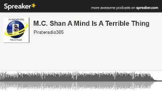 M.C. Shan A Mind Is A Terrible Thing (made with Spreaker)