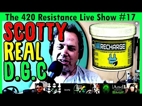 The 420 Resistance Live Show #17 - Recharge Microbe Talk with Scotty Real!