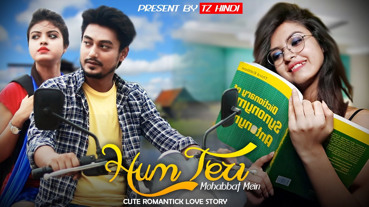 Hum Teri Mohabbat Mein    Cute Romantic Love Story    TZ Hindi