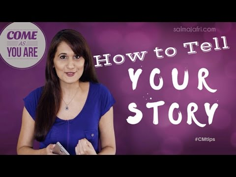 How to Find your Story and Tell it Compellingly