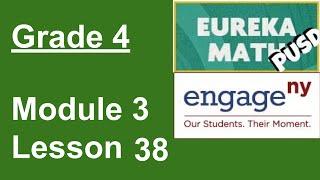 Eureka Math Grade 4 Module 3 Lesson 38