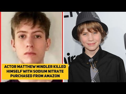 Actor Matthew Mindler killed himself with sodium nitrate purchased ...