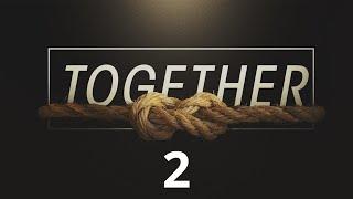 Together - Week 2