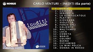Carlo Venturi - Inediti (6a parte) ALBUM COMPLETO - Audio ufficiale