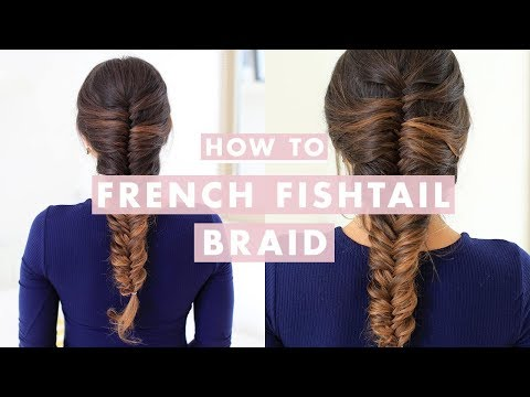 HOW TO: French Fishtail Braid Hair Tutorial | Luxy Hair