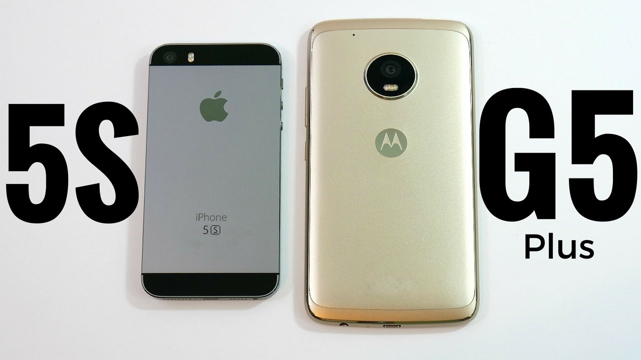 iphone 5s plus iphone 5s vs moto g5 plus 11228