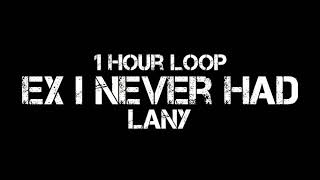LANY - ex i never had (1 Hour Loop)