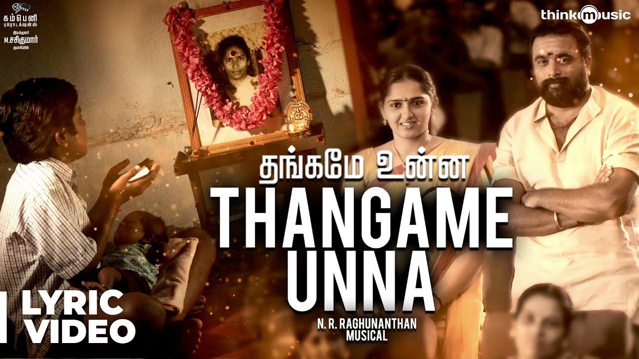 Kodiveeran | Thangame Unna Song with Lyrics | M.Sasikumar | Sanusha | Muthaiya | N.R.Raghunanthan
