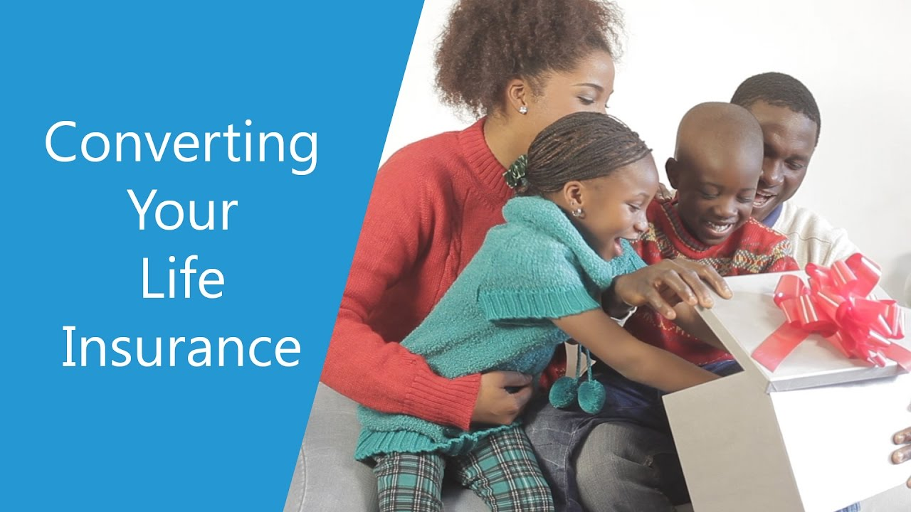 Converting Your Term Life Insurance Policy - YouTube