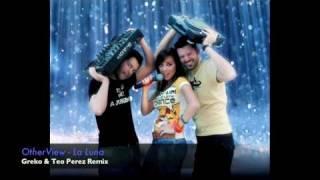 Otherview - La Luna (Greko & Teo Perez Remix)