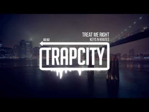 Keys N Krates - Treat Me Right
