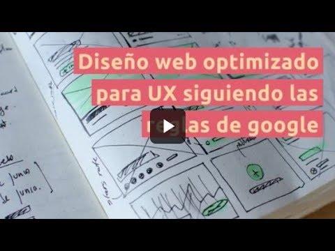 Diseño web optimizado para UX siguiendo las reglas de google