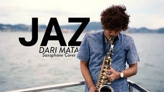 Download lagu Jaz - Dari Mata Saxophone Cover