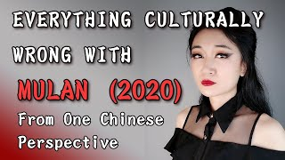 EVERYTHING CULTURALLY WRONG WITH MULAN 2020 (And How They Could've Been Fixed)