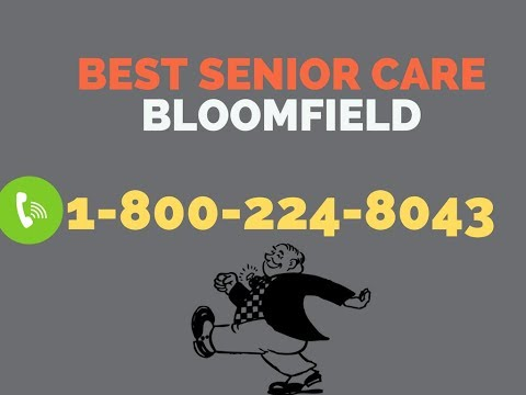 Best Senior Care Bloomfield | 24 Hour Home Care Bloomfield