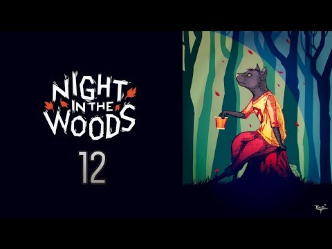 Cry Plays: Night in the Woods [P12]
