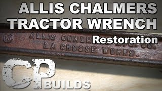 Allis Chalmers Tractor Wrench Restoration //  DIY How-To