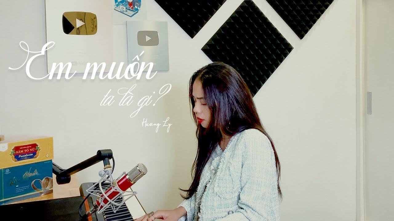 EM MUỐN TA LÀ GÌ - THANH HƯNG   HƯƠNG LY COVER