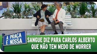 A Praça é Nossa (15/01/15) - Sangue diz para Carlos Alberto que não tem medo de morrer