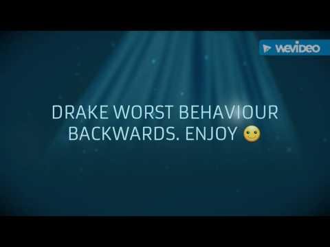 Drake Worst Behaviour backwards