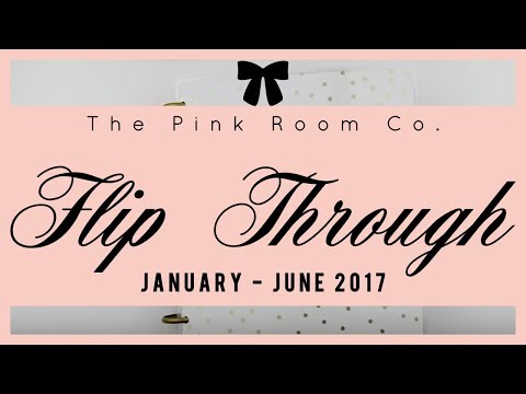 FLIP THROUGH 2017 ❤ JANUARY to  JUNE 2017   |  ThePinkRoomCo.🎀
