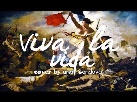 Viva La Vida - Coldplay (Cover Español) By Ana Sandoval♥
