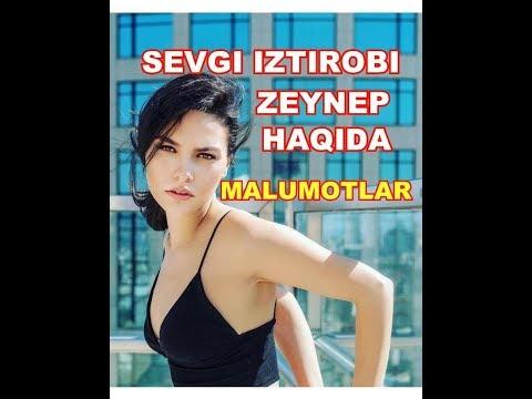 ZEYNEP (SEVGI IZTIROBI) HAQIDA MALUMOTLAR