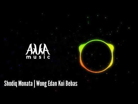 Sodiq Monata | Wong Edan Kui Bebas