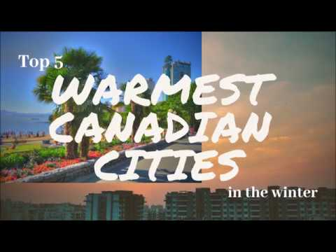 WATCH: Top 5 Warmest Cities In Canada