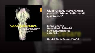 """Giulio Cesare, HWV17: Act II, scena IX: Arioso """"Belle dee di questo core"""""""