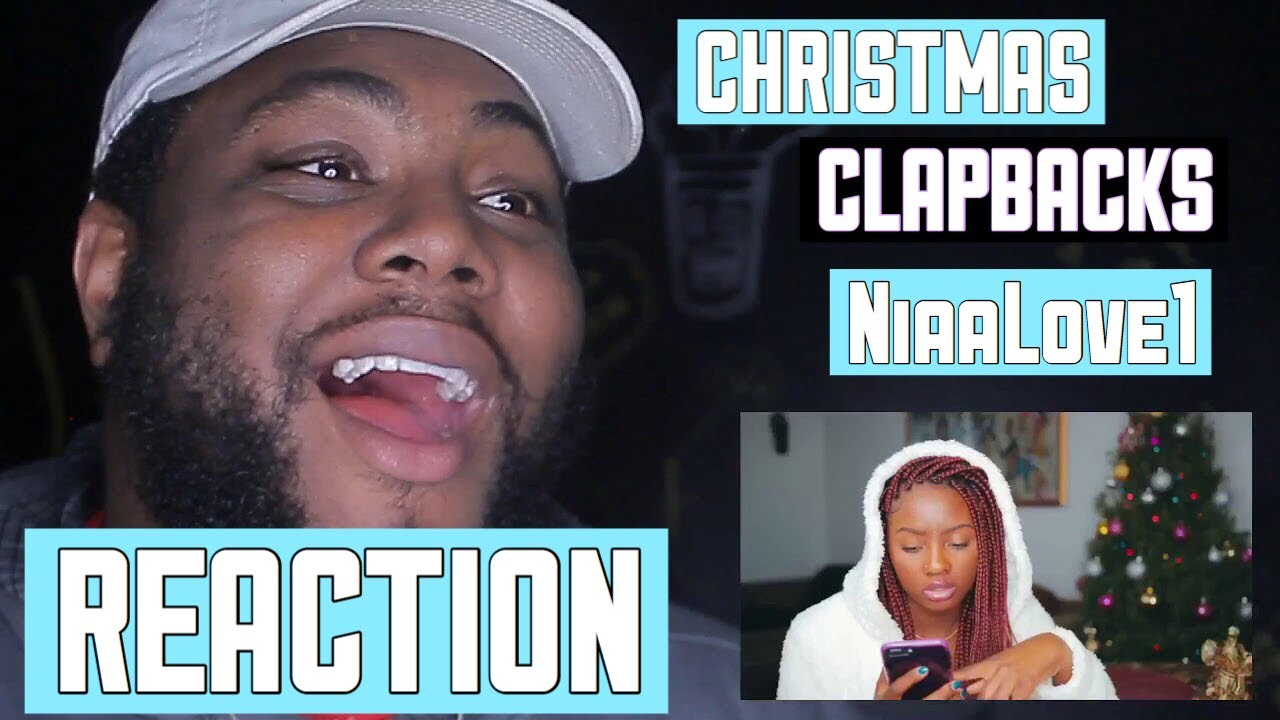 Christmas Clapbacks.Christmas Clapbacks Niaalove1 Reaction
