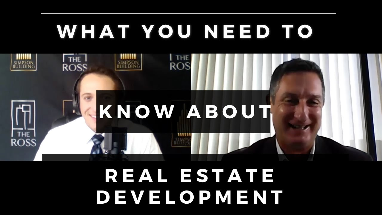What you need to know about Real Estate Development with Nick Simpson and Joe Killinger
