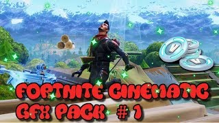 FORTNITE CINEMATIC PACK GFX # 1