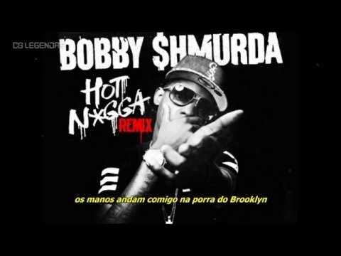 Bobby Shmurda ft. Fabolous, Chris Brown & More - Hot Nigga (Remix) [Legendado/Tradução]