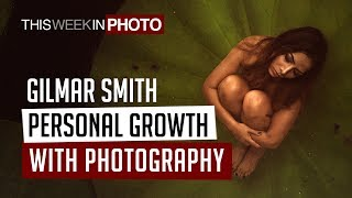Personal Growth with Photography - Gilmar Smith