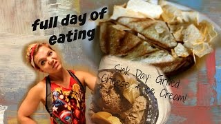FULL DAY OF EATING - FLEXIBLE DIETING/IIFYM - GRILLED CHEESE & ICE CREAM