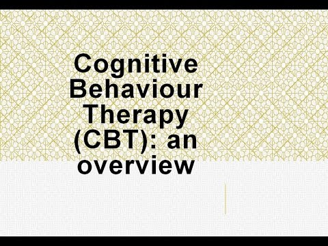 Psychiatry Lecture: Cognitive Behaviour Therapy (CBT) - an overview