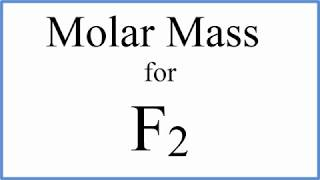 How to calculate the Molar Mass / Molecular Weight of F2 : Fluorine gas