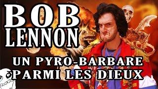Repeat youtube video Moulk - Bob Lennon, Un Pyro-Barbare Parmi Les Dieux