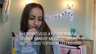 SHOPPING VLOG #11 - VICTORIA'S SECRET| BRANDY MELVILLE| URBAN OUTFITTERS| TOPSHOP| SELFRIDGES|